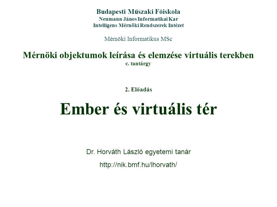Mérnöki objektumok leírása és elemzése virtuális terekben c. tantárgy Budapesti Műszaki Főiskola Neumann János Informatikai Kar Intelligens Mérnöki Re