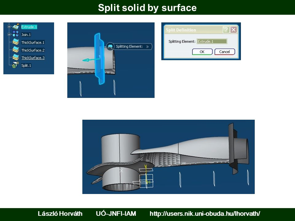 Split solid by surface László Horváth UÓ-JNFI-IAM http://users.nik.uni-obuda.hu/lhorvath/