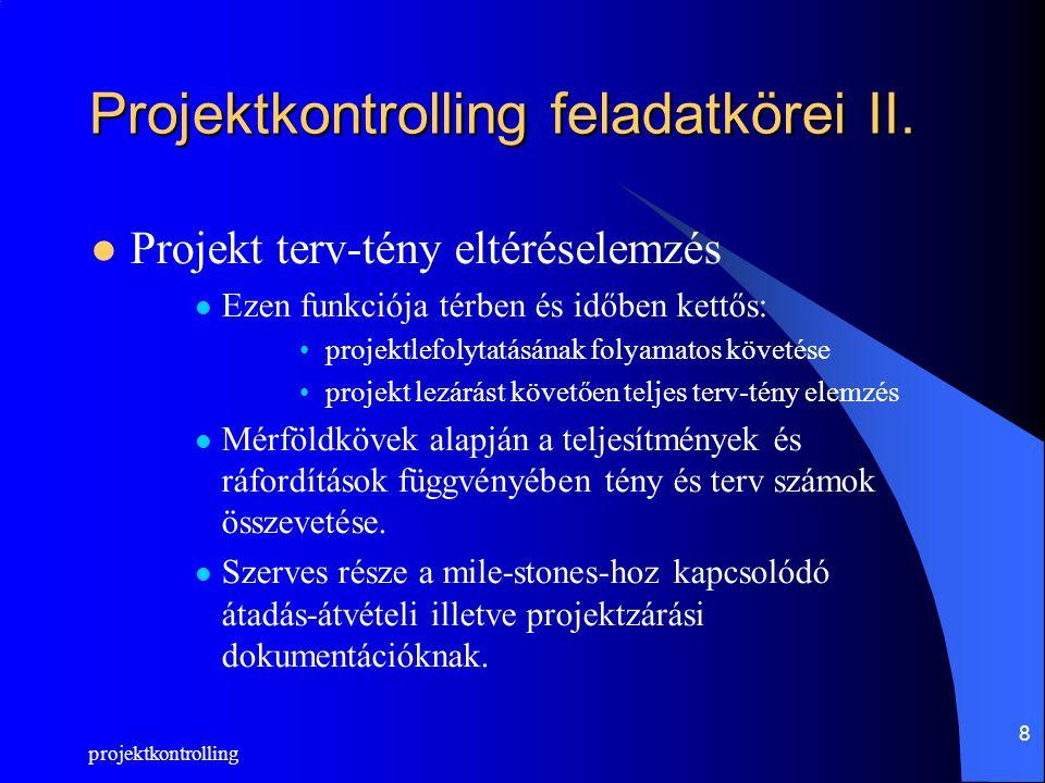 projektkontrolling 8 Projektkontrolling feladatkörei II.