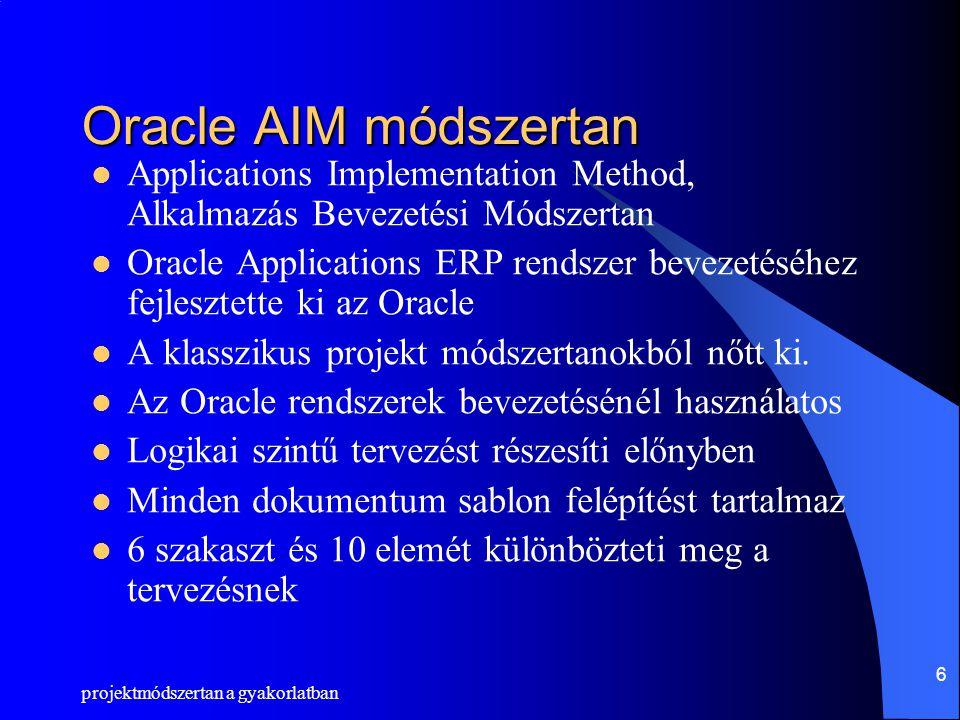 projektmódszertan a gyakorlatban 7 Az Oracle projektmódszertan fázisai
