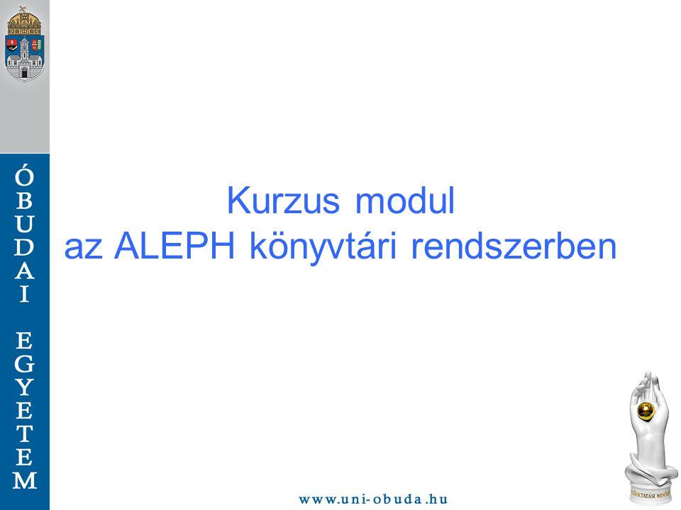 Kurzus modul az ALEPH könyvtári rendszerben