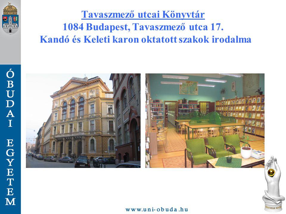 Tavaszmező utcai Könyvtár 1084 Budapest, Tavaszmező utca 17. Kandó és Keleti karon oktatott szakok irodalma