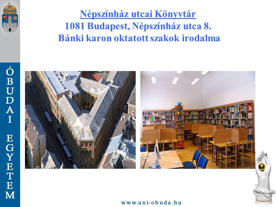 Népszínház utcai Könyvtár 1081 Budapest, Népszínház utca 8. Bánki karon oktatott szakok irodalma