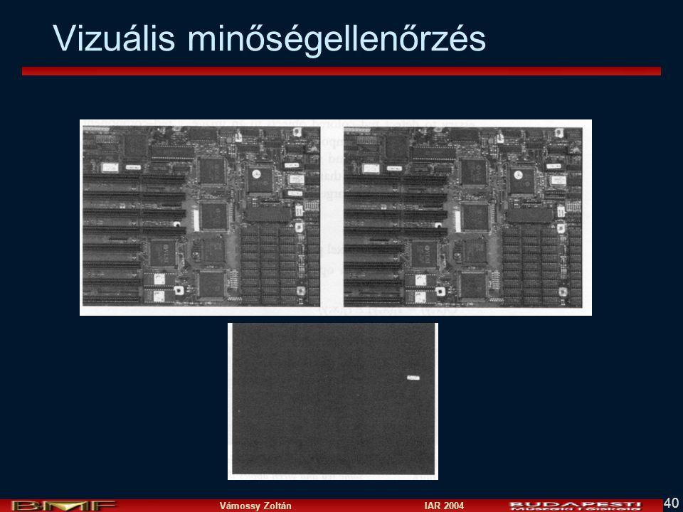 Vámossy Zoltán IAR 2004 40 Vizuális minőségellenőrzés