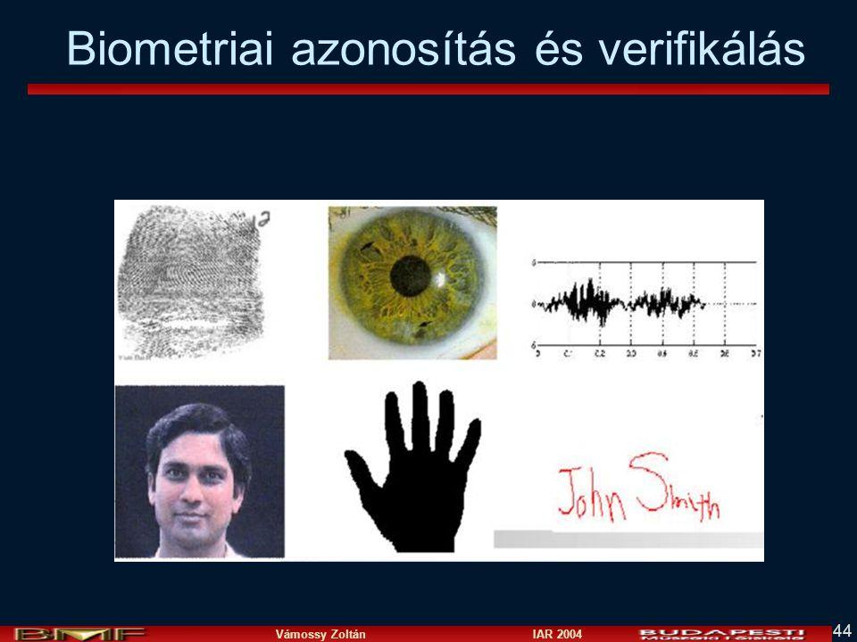 Vámossy Zoltán IAR 2004 44 Biometriai azonosítás és verifikálás