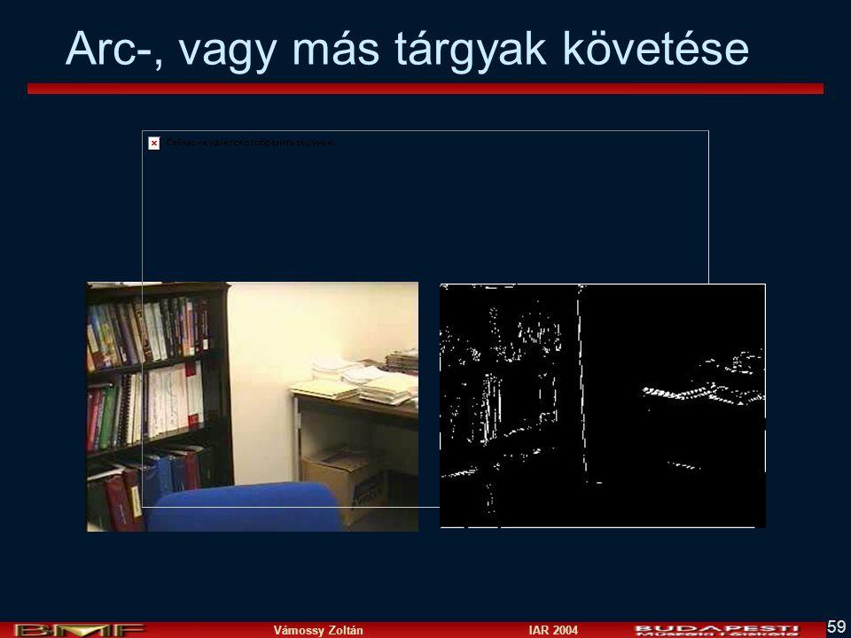 Vámossy Zoltán IAR 2004 59 Arc-, vagy más tárgyak követése