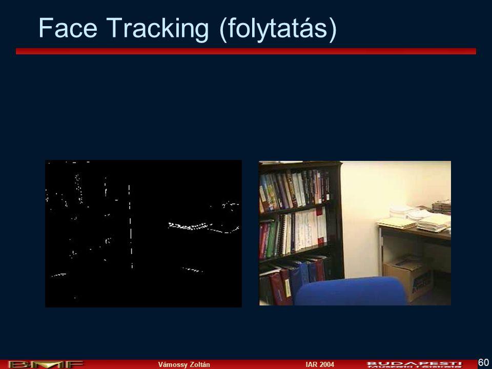 Vámossy Zoltán IAR 2004 60 Face Tracking (folytatás)