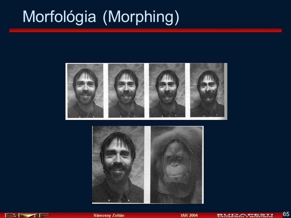 Vámossy Zoltán IAR 2004 65 Morfológia (Morphing)