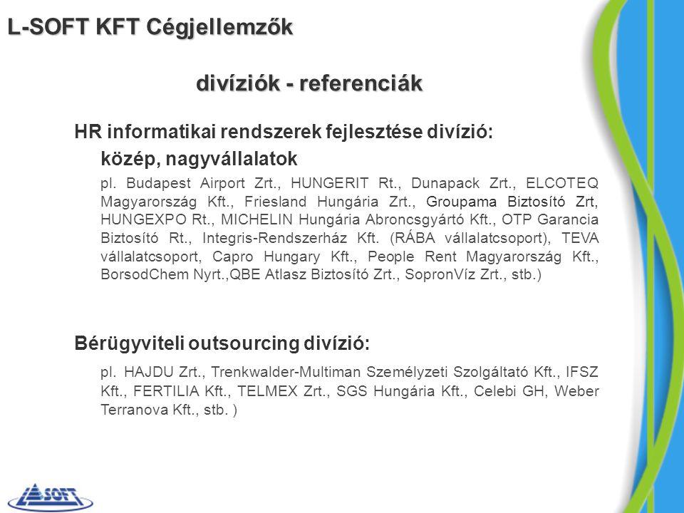 divíziók - referenciák HR informatikai rendszerek fejlesztése divízió: közép, nagyvállalatok pl. Budapest Airport Zrt., HUNGERIT Rt., Dunapack Zrt., E