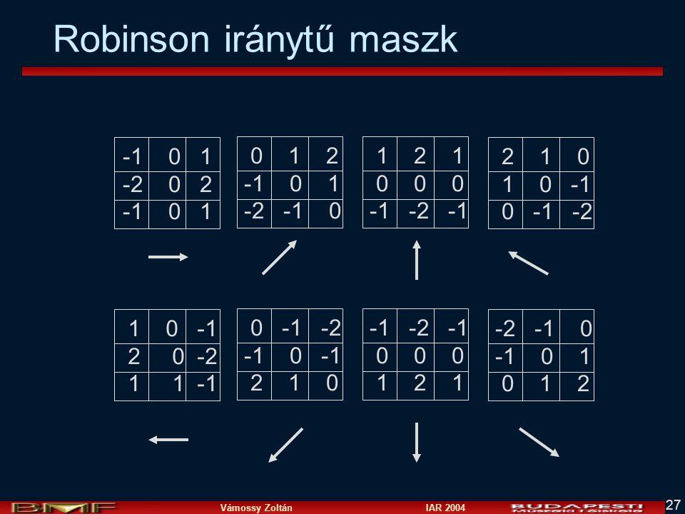 Vámossy Zoltán IAR 2004 27 Robinson iránytű maszk -1 0 1 -2 0 2 -1 0 1 0 1 2 -1 0 1 -2 -1 0 1 2 1 0 0 0 -1 -2 -1 2 1 0 1 0 -1 0 -1 -2 1 0 -1 2 0 -2 1