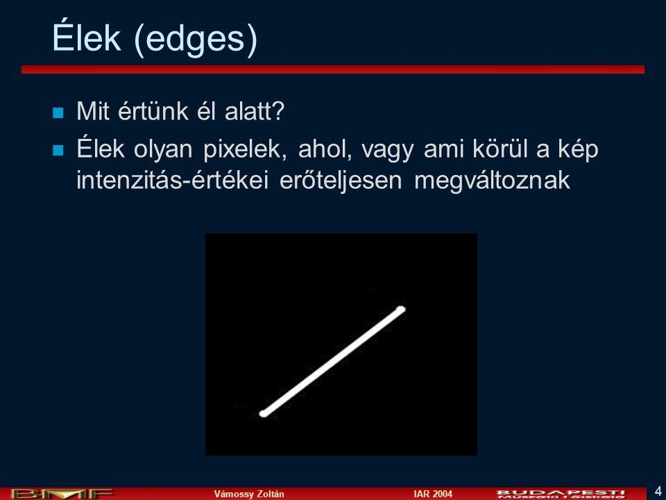 Vámossy Zoltán IAR 2004 45 Canny éldetektor n Elsősorban lépcsős élekre n A kép Gauss-zajjal terhelt n Három lépést tartalmaz Kiemelés Nonmax_suppressionHysteres._thresh.