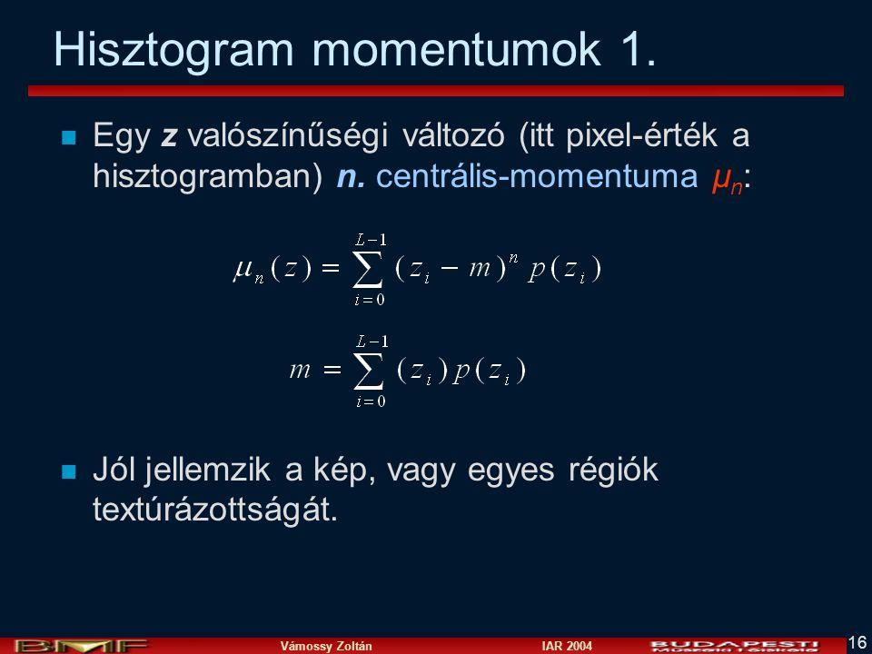 Vámossy Zoltán IAR 2004 16 Hisztogram momentumok 1.