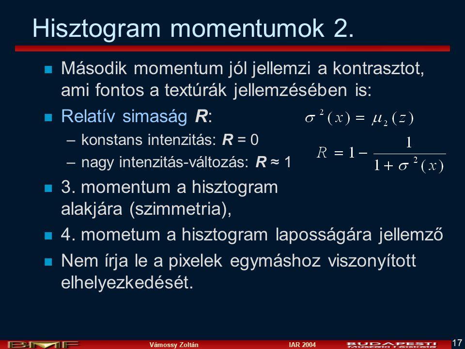 Vámossy Zoltán IAR 2004 17 Hisztogram momentumok 2.