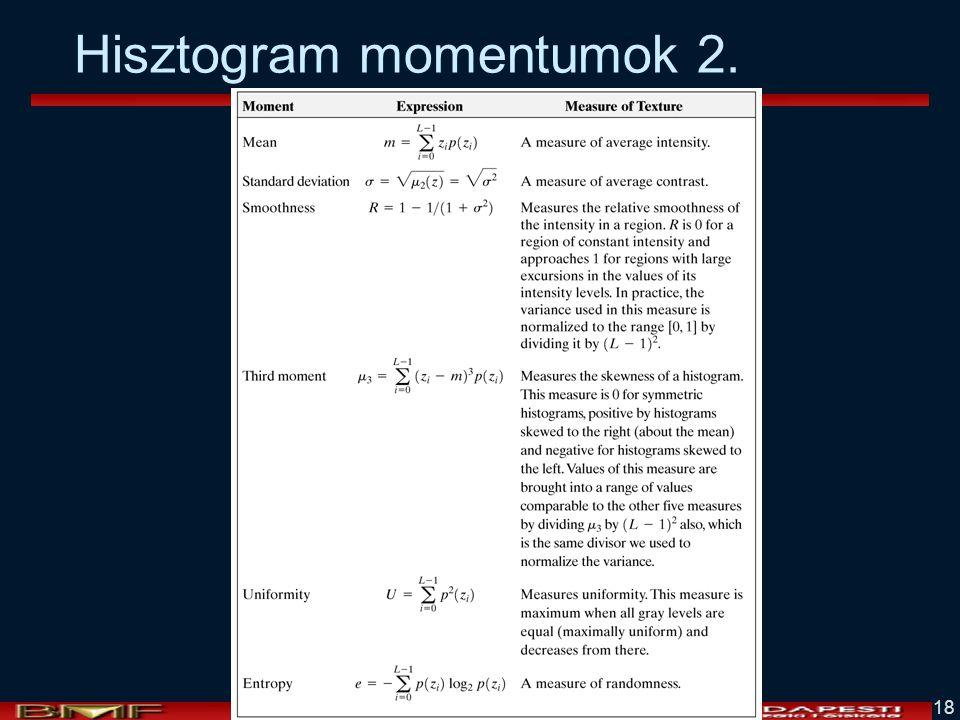 Vámossy Zoltán IAR 2004 18 Hisztogram momentumok 2.