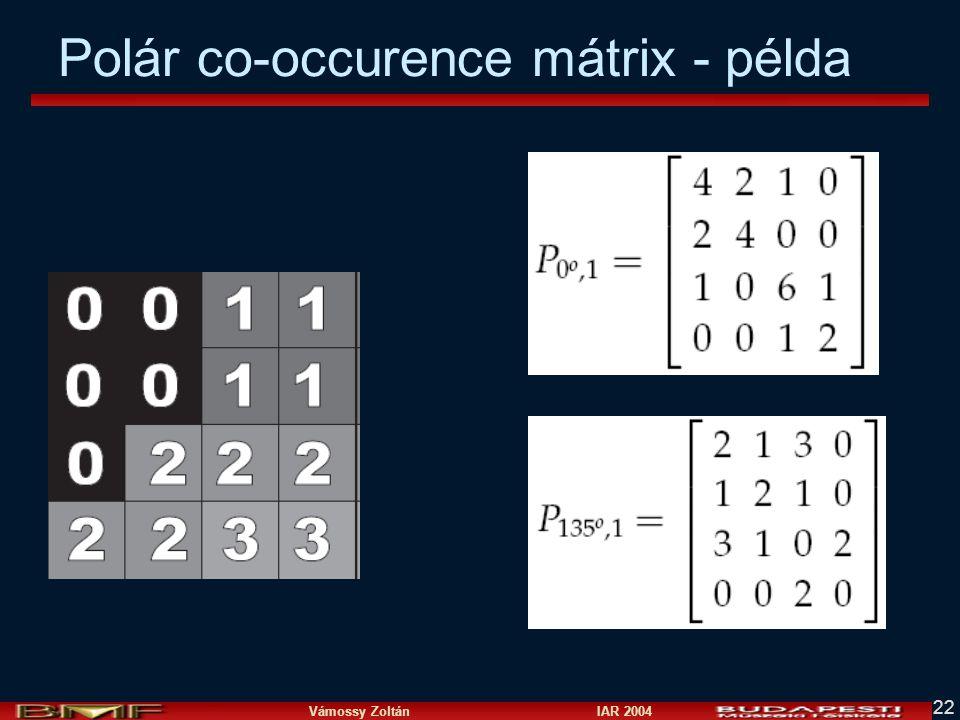 Vámossy Zoltán IAR 2004 22 Polár co-occurence mátrix - példa