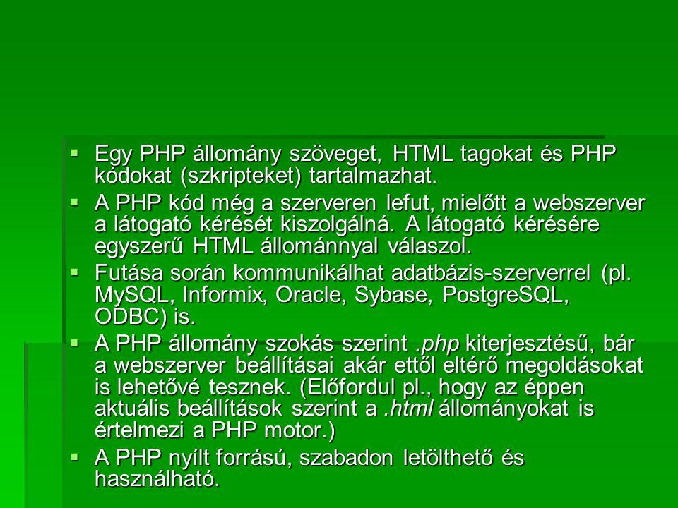 Változók  A PHP nyelvben minden változó neve $ karakterrel kezdődik.