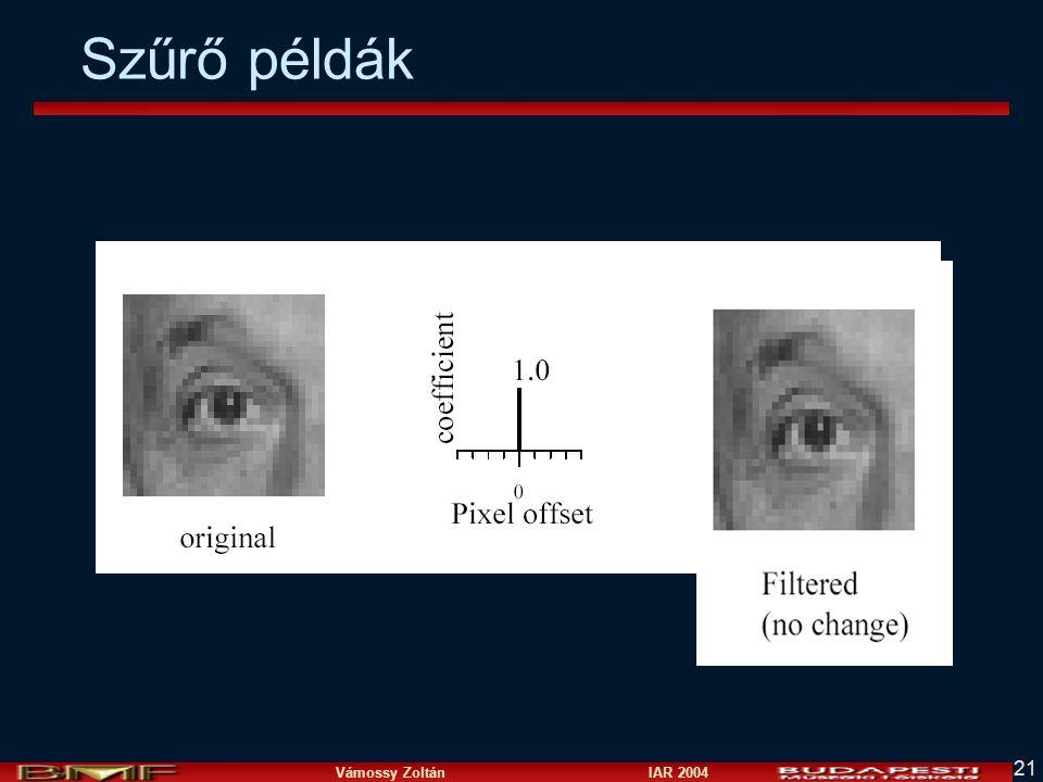 Vámossy Zoltán IAR 2004 21 Szűrő példák