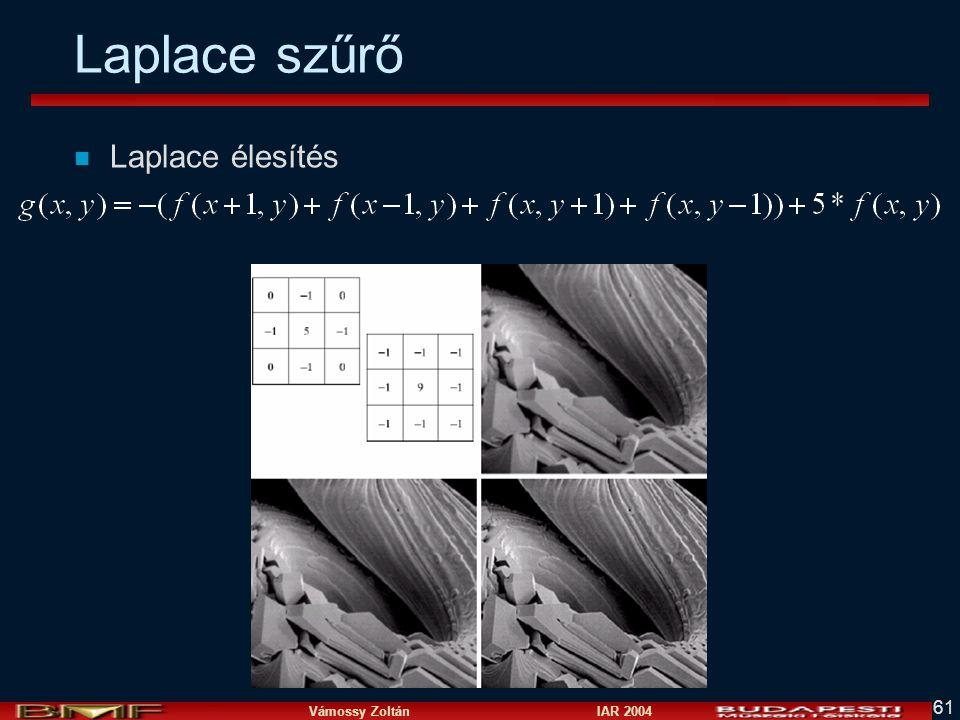Vámossy Zoltán IAR 2004 61 Laplace szűrő n Laplace élesítés