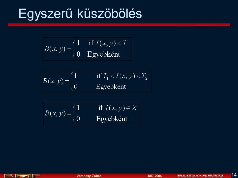 Vámossy Zoltán IAR 2004 14 Egyszerű küszöbölés