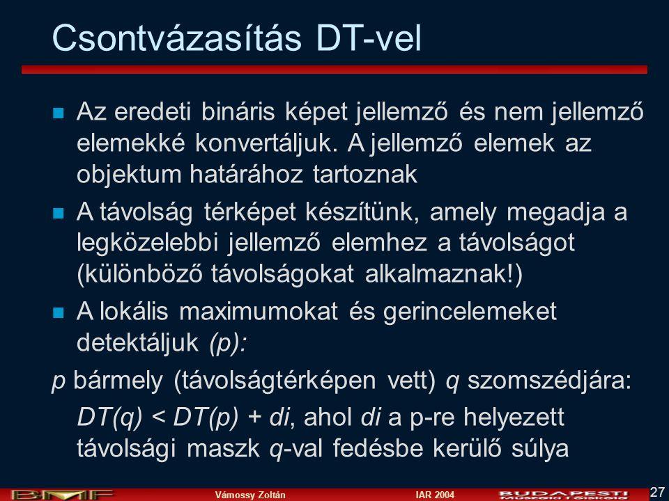 Vámossy Zoltán IAR 2004 27 Csontvázasítás DT-vel n Az eredeti bináris képet jellemző és nem jellemző elemekké konvertáljuk. A jellemző elemek az objek