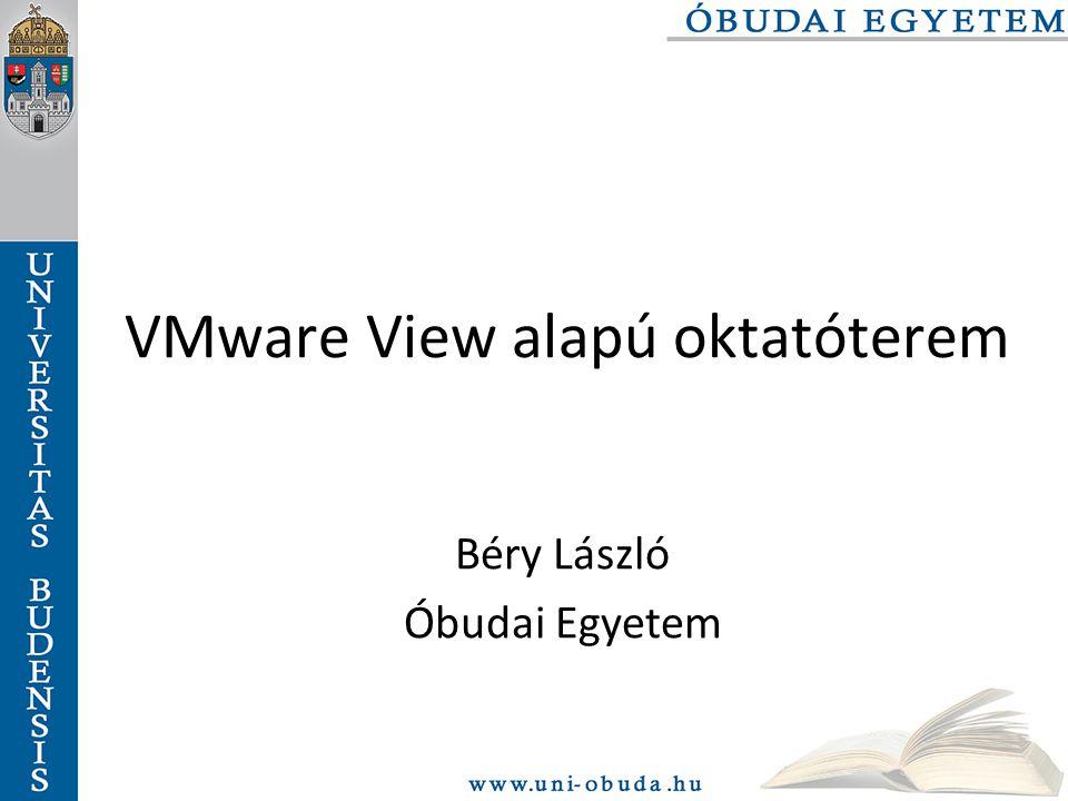 Virtualizáció oktatása az Óbudai Egyetemen VMware Workstation használata Team létrehozásával oktatási környezet kialakítása Megfelelő erőforrásokkal rendelkező laborban hat szerver egyidejű futtatása VMware Workstation-ban Adatközpont virtualizálása