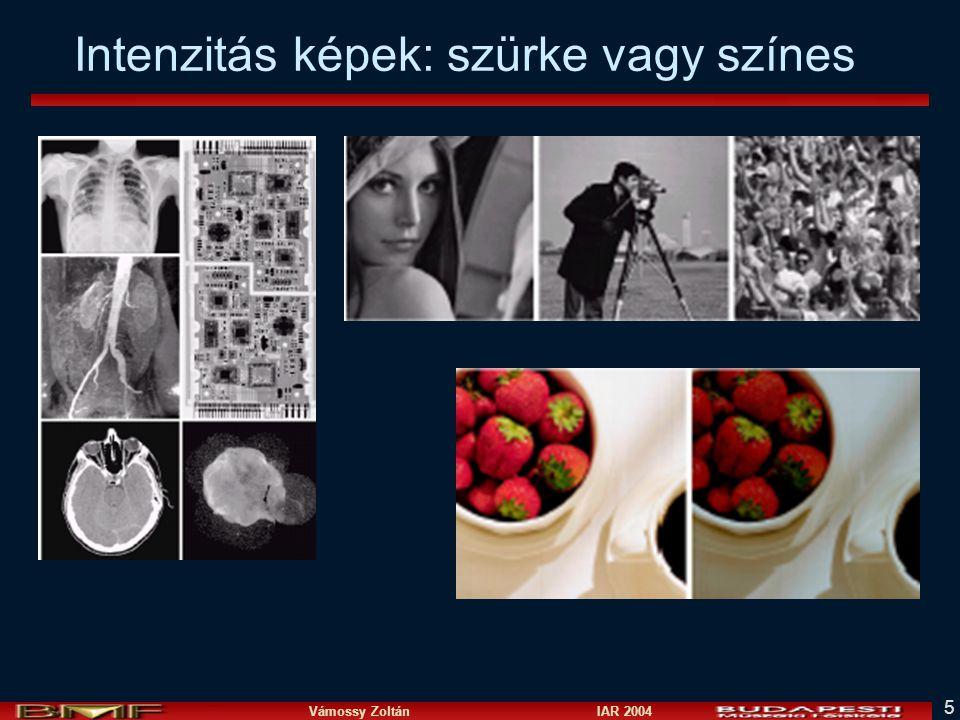 Vámossy Zoltán IAR 2004 5 Intenzitás képek: szürke vagy színes