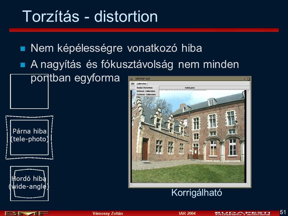 Vámossy Zoltán IAR 2004 51 Torzítás - distortion Korrigálható Párna hiba (tele-photo) Hordó hiba (wide-angle) n Nem képélességre vonatkozó hiba n A nagyítás és fókusztávolság nem minden pontban egyforma
