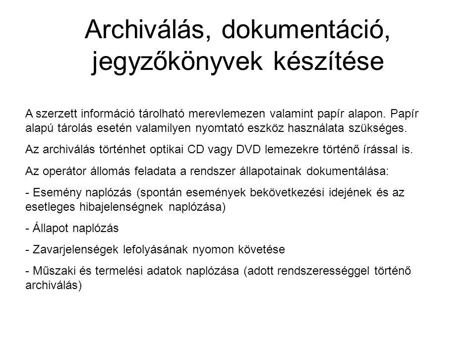 Archiválás, dokumentáció, jegyzőkönyvek készítése A szerzett információ tárolható merevlemezen valamint papír alapon. Papír alapú tárolás esetén valam