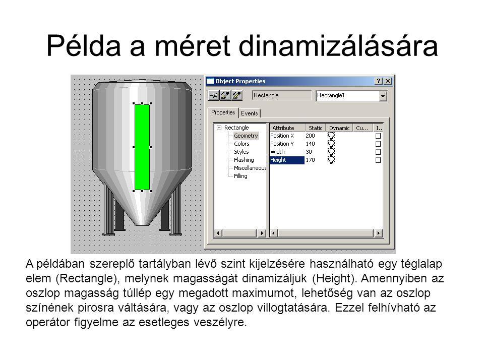 Példa a méret dinamizálására A példában szereplő tartályban lévő szint kijelzésére használható egy téglalap elem (Rectangle), melynek magasságát dinam