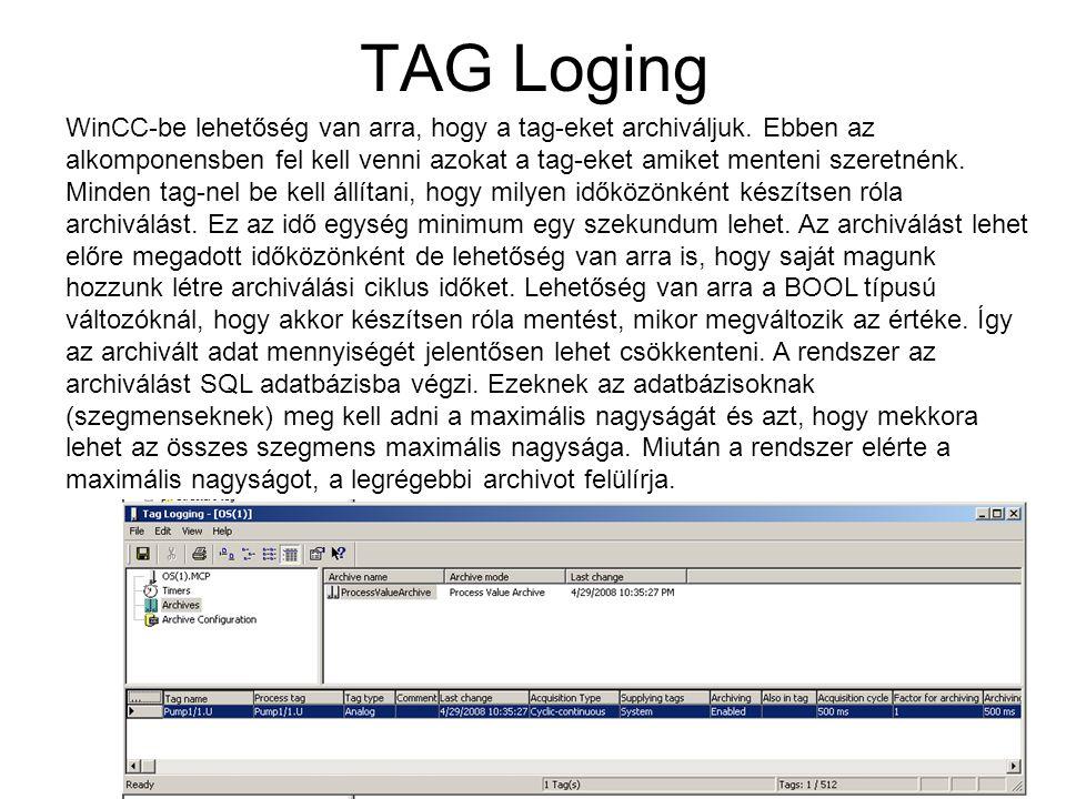 TAG Loging WinCC-be lehetőség van arra, hogy a tag-eket archiváljuk. Ebben az alkomponensben fel kell venni azokat a tag-eket amiket menteni szeretnén