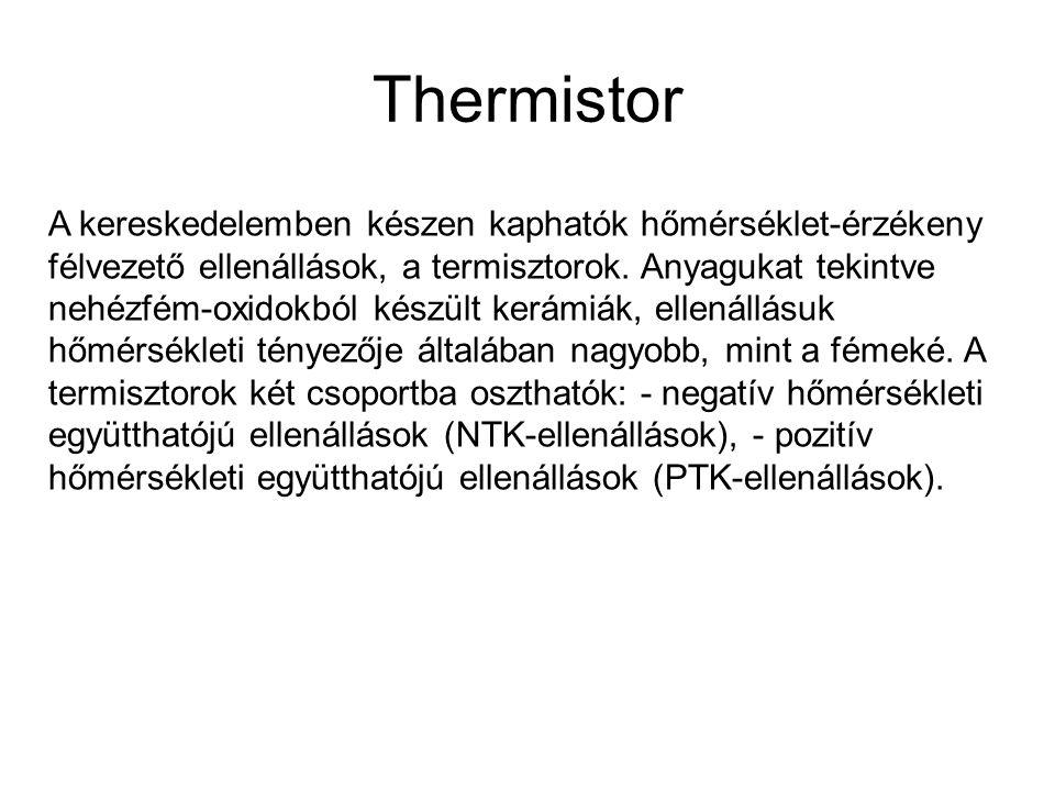 Thermistor A kereskedelemben készen kaphatók hőmérséklet-érzékeny félvezető ellenállások, a termisztorok. Anyagukat tekintve nehézfém-oxidokból készül
