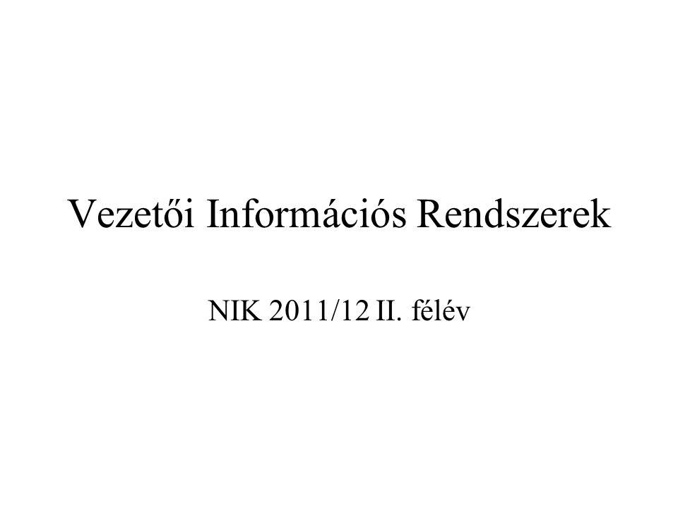Vezetői Információs Rendszerek NIK 2011/12 II. félév