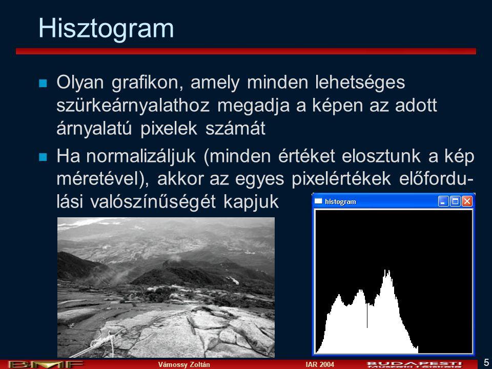 Vámossy Zoltán IAR 2004 5 Hisztogram n Olyan grafikon, amely minden lehetséges szürkeárnyalathoz megadja a képen az adott árnyalatú pixelek számát n H