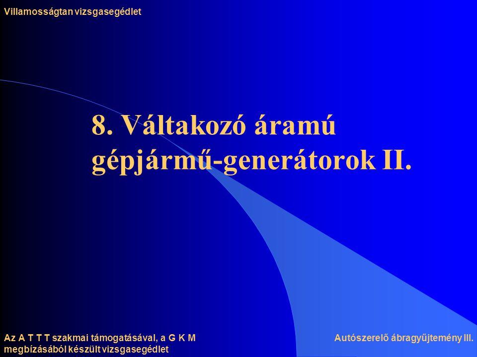Az A T T T szakmai támogatásával, a G K M megbízásából készült vizsgasegédlet 8.
