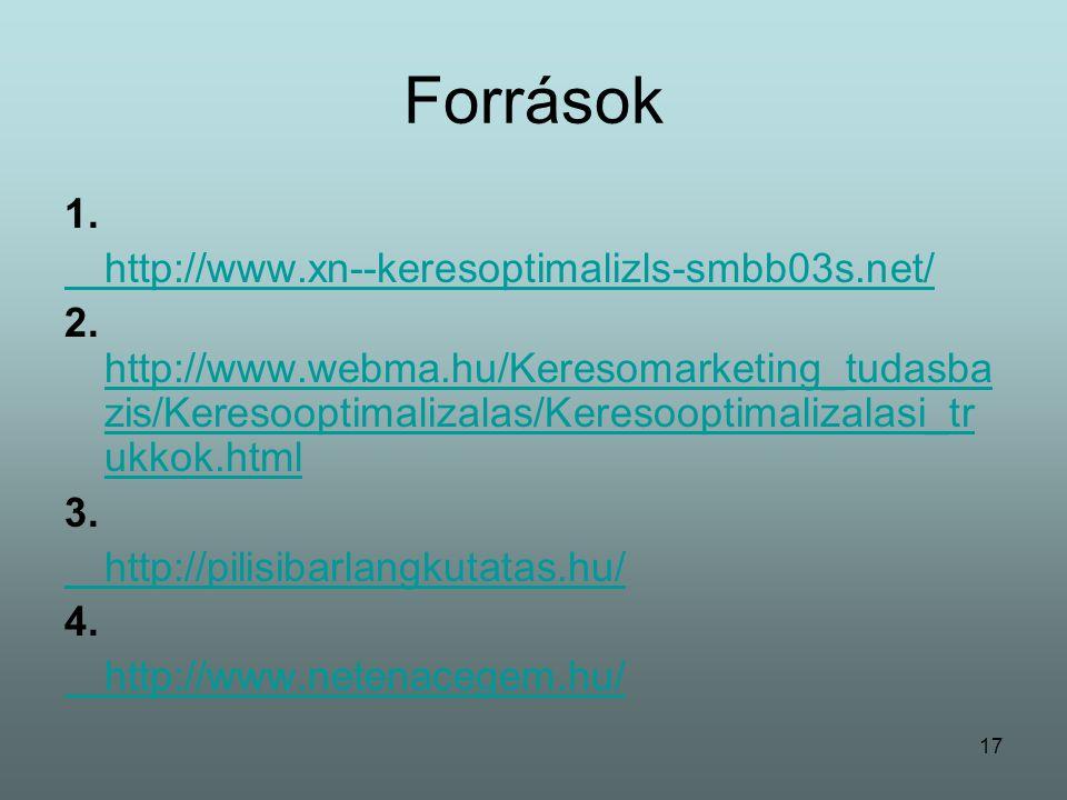 17 Források 1. http://www.xn--keresoptimalizls-smbb03s.net/ 2.