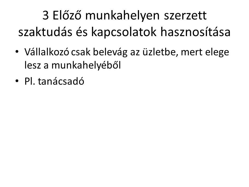 4 Cég felvásárlása Komoly előkészületek Alacsony kockázat 2 eset – Saját munkahely kivásárlása – Megfelelő megvásárolható vállalakozás keresése