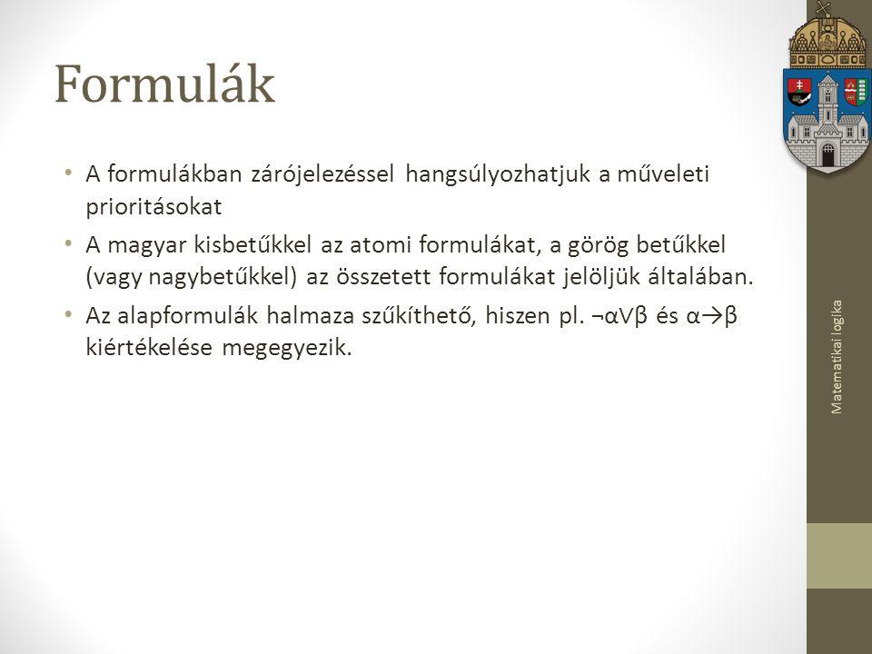 Matematikai logika Szemantika A jelkészlet elemeit értelmezzük.