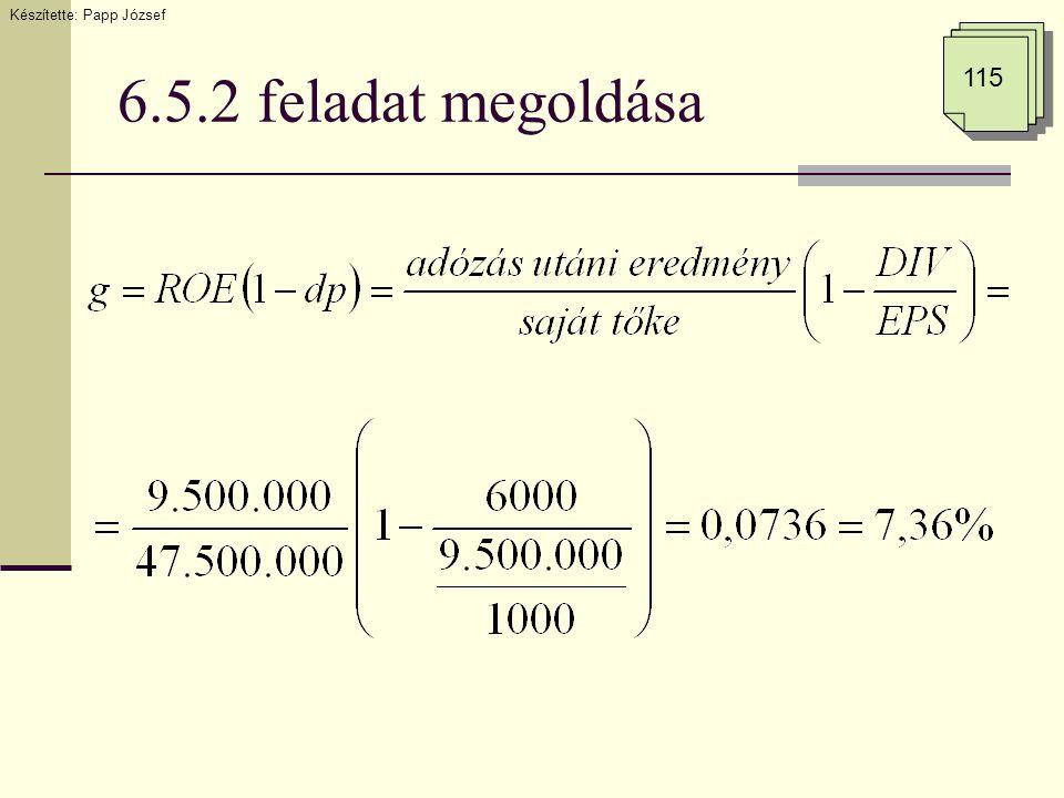 6.5.2 feladat megoldása 115 Készítette: Papp József