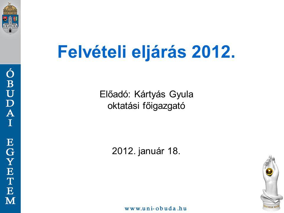 2012.évi általános felvételi eljárás Felvételi Tájékoztató 2012.