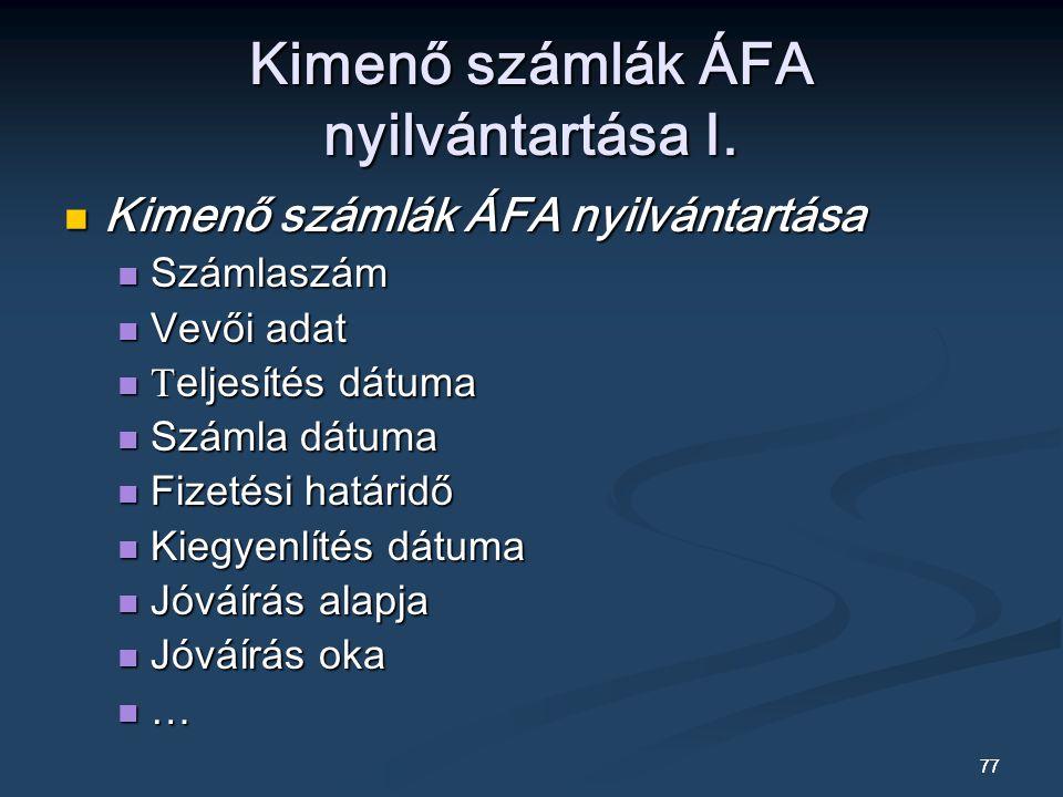 77 Kimenő számlák ÁFA nyilvántartása I.