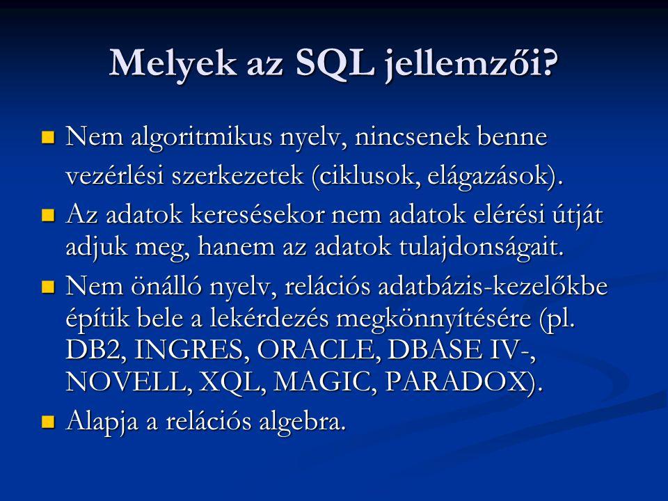 Melyek az SQL jellemzői.