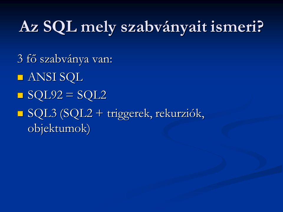 Az SQL mely szabványait ismeri.