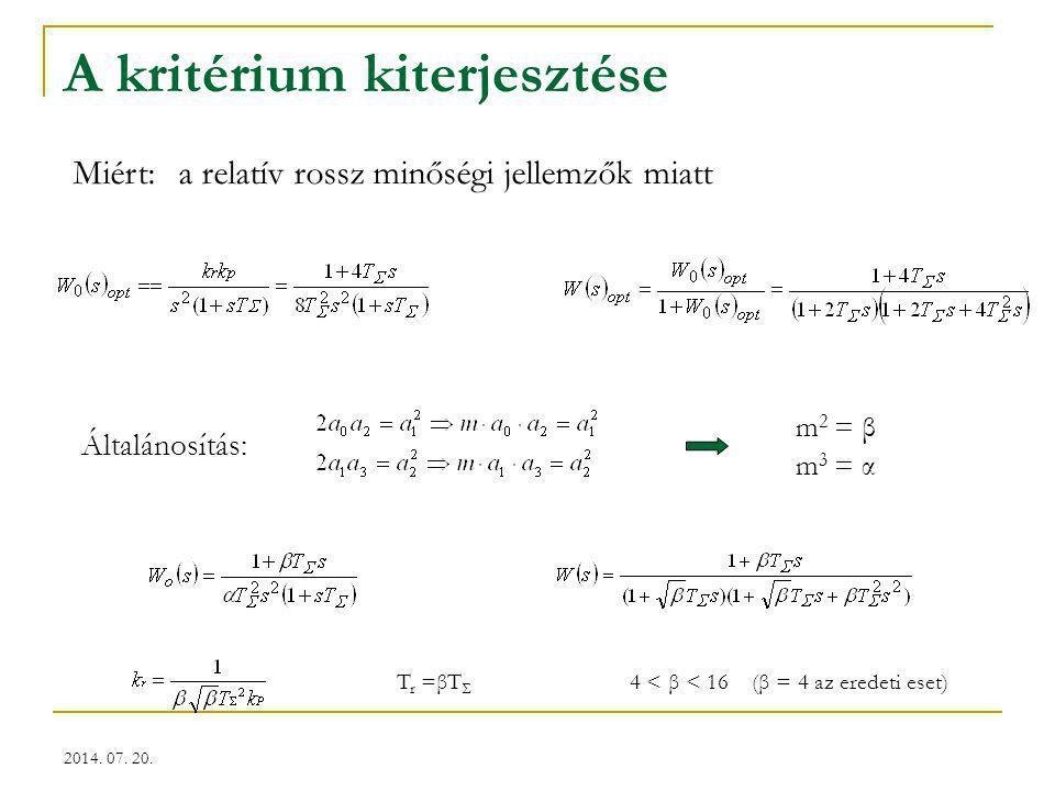 2014. 07. 20. A kritérium kiterjesztése Miért: a relatív rossz minőségi jellemzők miatt Általánosítás: m 2 = β m 3 = α T r =βT Σ 4 < β < 16 (β = 4 az