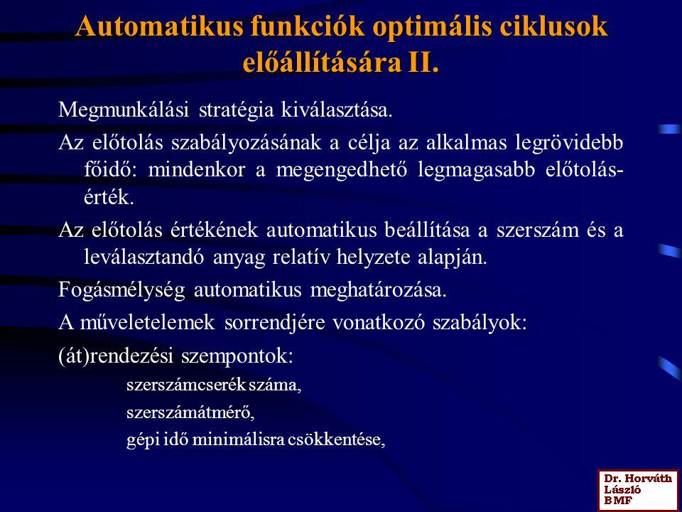 Automatikus funkciók optimális ciklusok előállítására II. Megmunkálási stratégia kiválasztása. Az előtolás szabályozásának a célja az alkalmas legrövi
