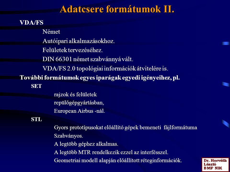 Az IGES adatcsere fájl Az IGES szabvány entitások sorozatát írja le: entitások, az entitások leírásához szükséges paraméterek, az entitások között definiálható összefüggések.
