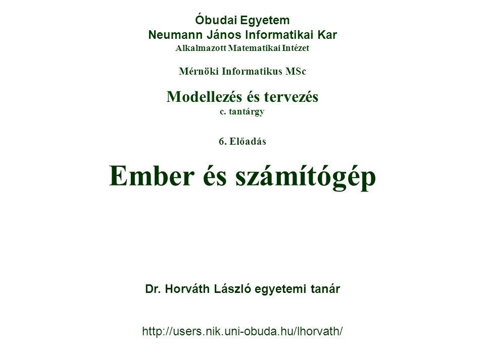 Modellezés és tervezés c. tantárgy Óbudai Egyetem Neumann János Informatikai Kar Alkalmazott Matematikai Intézet Mérnöki Informatikus MSc 6. Előadás E
