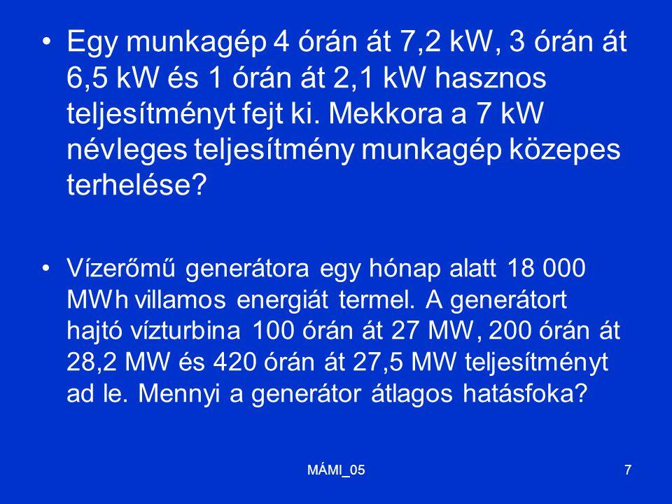 Egy munkagép 4 órán át 7,2 kW, 3 órán át 6,5 kW és 1 órán át 2,1 kW hasznos teljesítményt fejt ki. Mekkora a 7 kW névleges teljesítmény munkagép közep