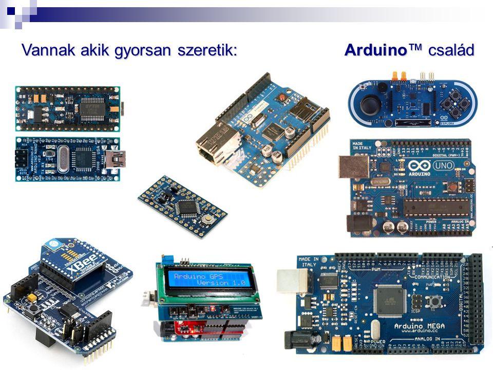Vannak akik gyorsan szeretik: Arduino™ család