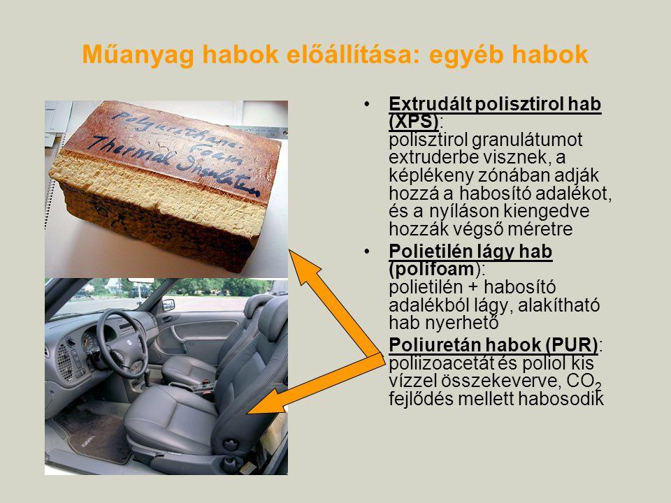 Műanyag habok előállítása: egyéb habok Extrudált polisztirol hab (XPS): polisztirol granulátumot extruderbe visznek, a képlékeny zónában adják hozzá a