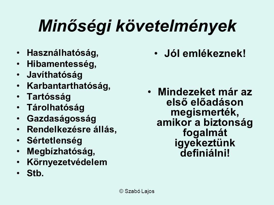 © Szabó Lajos A minőség mint érték A minőség jellemzője a terméknek.